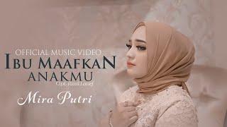 Mira Putri - Ibu Maafkan Anakmu (Official Music Video)
