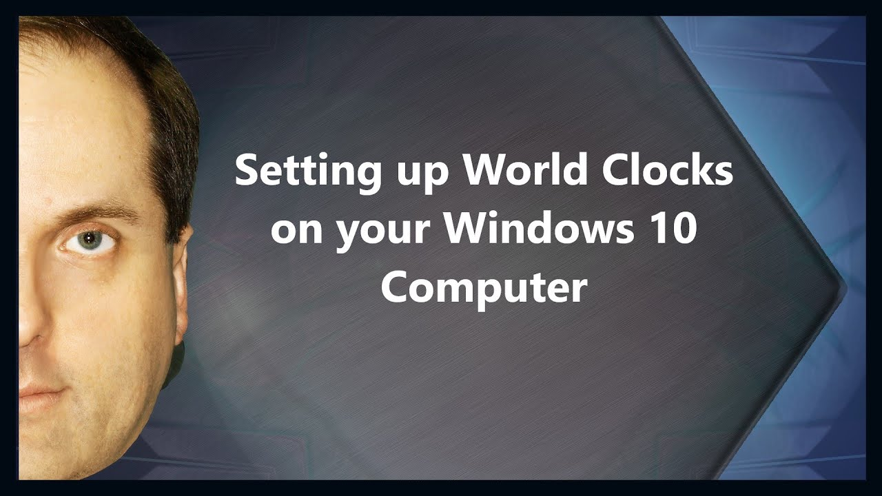 Setting up world clocks on your windows 10 computer youtube gumiabroncs Gallery