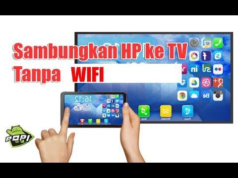 Cara Menyambungkan HP ke TV Tanpa WIFI