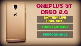 OnePlus 3T - Oreo 8.0 Incl Battery Life (SOT Included)