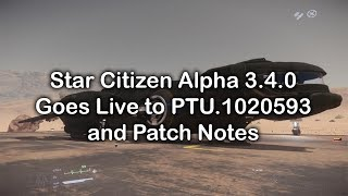 Star Citizen Alpha 3.4.0 Goes to PTU.1020593 and Patch Notes