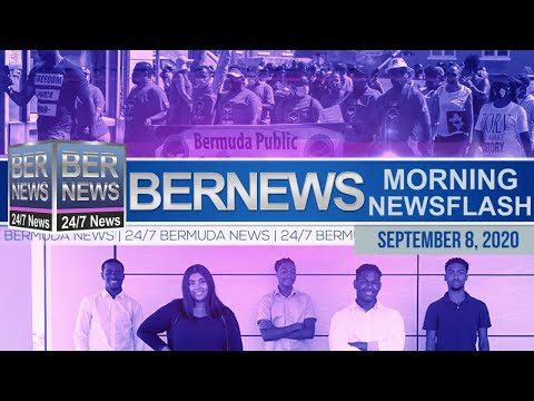 Bermuda Newsflash For Tuesday, Sept 8, 2020