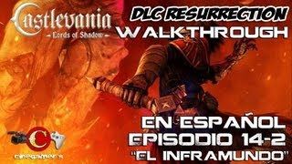 "Castlevania Lords of Shadow DLC Resurrection Episodio 14-2 ""El inframundo"" en Modo Paladín 110%"