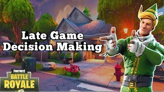 Late Game Decision Making | Ep 1| Fortnite Battle Royale