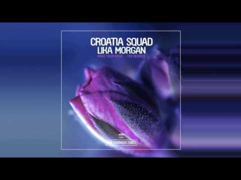 Croatia Squad & Lika Morgan - Make Your Move (eSQUIRE Remix) OUT NOW!