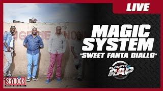 "Magic System ""Sweet Fanta Diallo"" en live dans Planète Rap !"