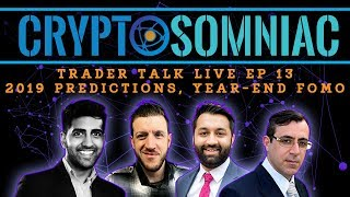 Trader Talk Live Ep13- 2019 Cryptocurrency Market Predictions 🔮📈