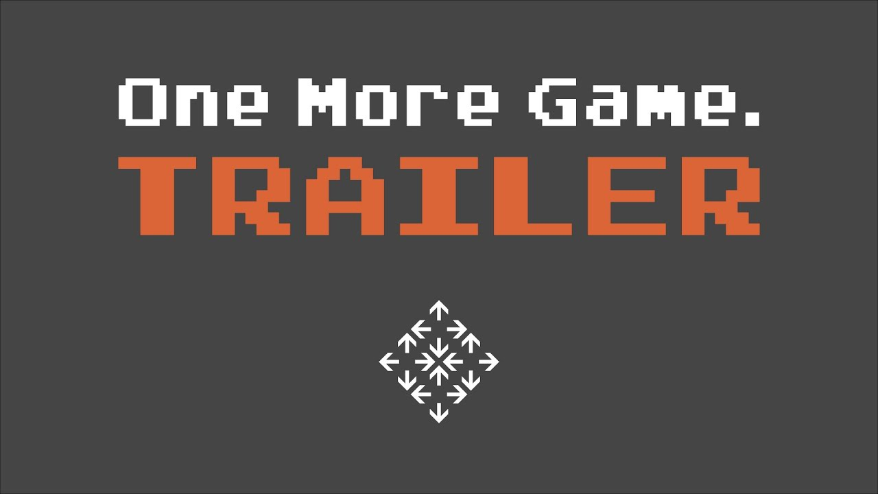 One More Game. - The Trailer - YouTube
