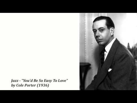 """Jazz - """"You'd Be So Easy To Love"""" by Cole Porter (1936)"""