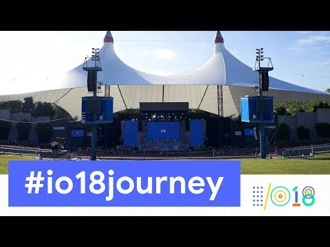Google I/O 2018 #io18journey Teaser