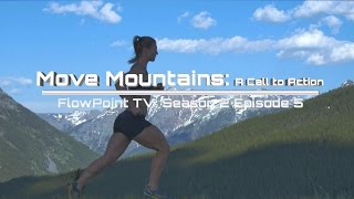 Move Mountains: A Call to Action - FlowPoint TV S2 E5