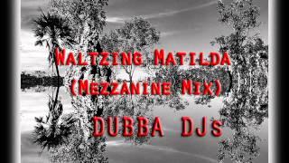 Waltzing Matilda (Mezzanine Mix)