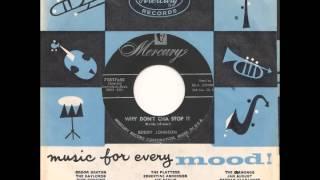 BUDDY JOHNSON - Why Don't Cha Stop It - MERCURY