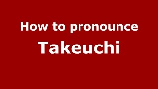 How to pronounce Takeuchi (Colombian Spanish/Colombia)  - PronounceNames.com