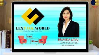 LexTalk World Talk Show with Brunda Lavu, Managing Partner at ATLASIP LEGAL