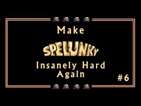 Blargh! Make Spelunky INSANELY Hard! Episode 6: Predictability