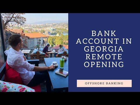 Georgia Offshore Bank Account Remote Opening - No CRS & High-Yield Savings Account