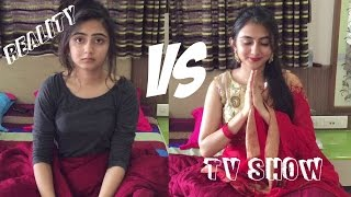 REALITY VS EXPECTATIONS | INDIAN TV SHOWS | why I hate tv shows | latest funny video