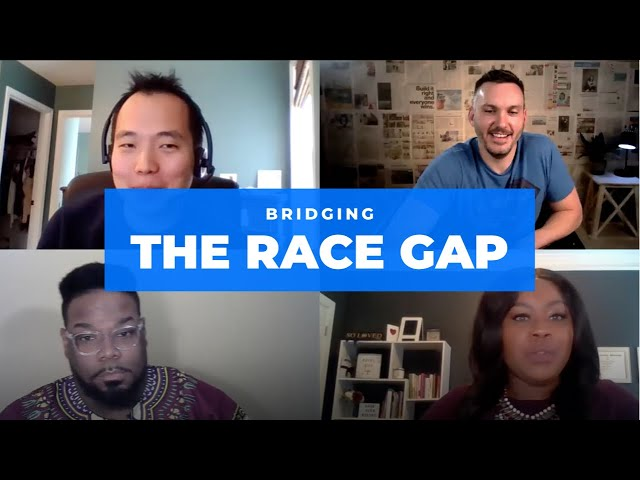 Bridging The Race Gap (Discussion)