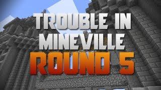 Trouble in Mineville - Round 5+ /w Vaecon
