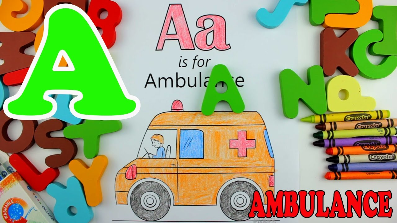 Learn Alphabet - Letter A Ambulance coloring pages - Education video ...