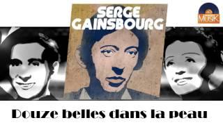 Serge Gainsbourg - Douze belles dans la peau (HD) Officiel Seniors Musik
