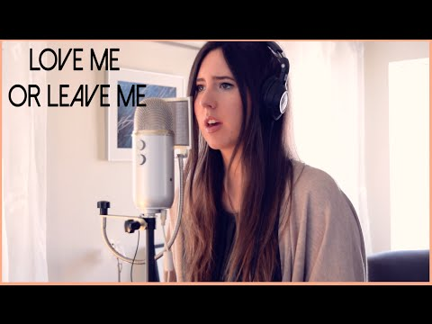 Love Me Or Leave Me - Little Mix (cover)