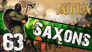 Total War: Attila - Saxon Campaign #63 ~ Bringing Down The Wall!