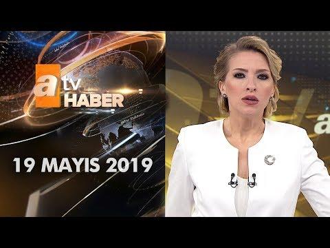 Atv Ana Haber | 19 Mayıs 2019