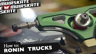 How To: Ronin Trucks | MuirSkate Longboard Shop