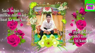 Sach bolu to Tumse Milkar ISI Baat Ka Gham Hai WhatsApp video ringtone Neeraj 123