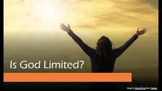 Is God Limited on the Earth?
