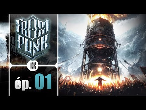 [FR] FROSTPUNK Gameplay ép 1 - Un nouveau départ ! (PC let's play preview)