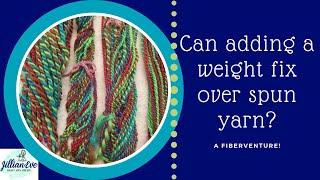 Over Spun Yarn AKA A Twisted Experiment