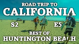 Road Trip to California | Best of Huntington Beach | The Journey S2 E5