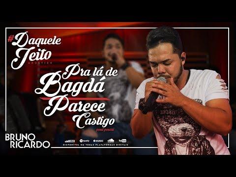 Bruno Ricardo - POUT PORRI PRA LÁ DE BAGDÁ / PARECE CASTIGO #DVD DAQUELE JEITO ACÚSTICO