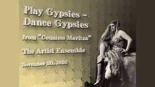 The Artist Ensemble - Play Gypsies, Dance Gypsies (1926)