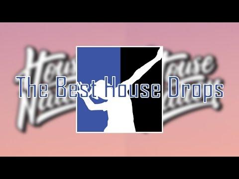 10 Best House Drops (House Nation) | [TIARGC]