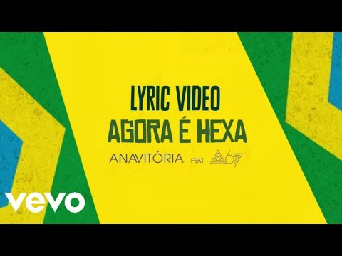 Agora é Hexa (Anavitória ft. Atitude 67) | LETRA | LYRIC VIDEO