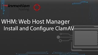 How to Install and Configure ClamAV in WHM