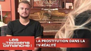 La prostitution dans la télé-réalité - Les Terriens du dimanche