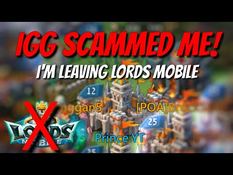 I Got SCAMMED By IGG! Leaving Lords Mobile