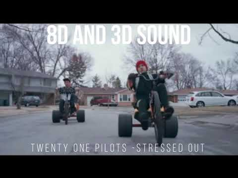TWENTY ONE PILOTS - STRESSED OUT [8D SOUND]
