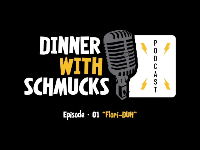 Dinner with Schmucks Podcast Full Episodes