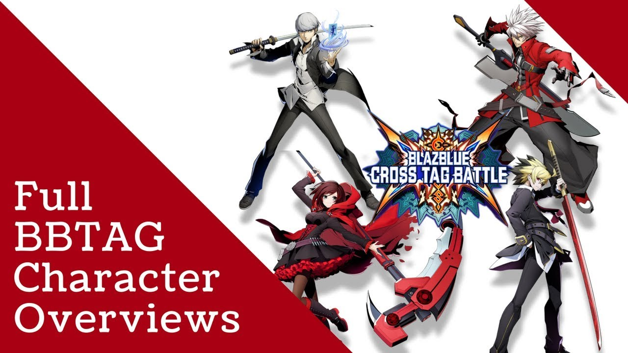 Blazblue Cross Tag Battle - Character Overviews (up to DLC pack 3)