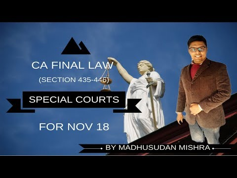 CA Final Law - Special Courts | Old and New Syllabus | May 19 | Complete Lecture