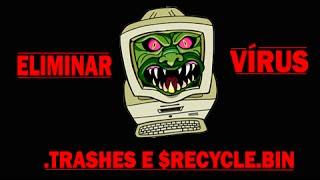 Como Remover virus .Trashes $RECYCLE.BIN e Outros 2015