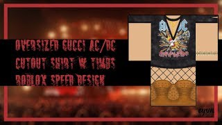 [ROBLOX SPEED DESIGN] oversized AC/DC gucci shirt