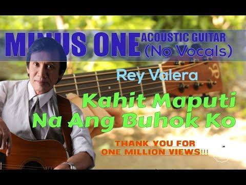 Rey Valera - Kahit Maputi na Ang Buhok Ko female version acoustic minus one cover