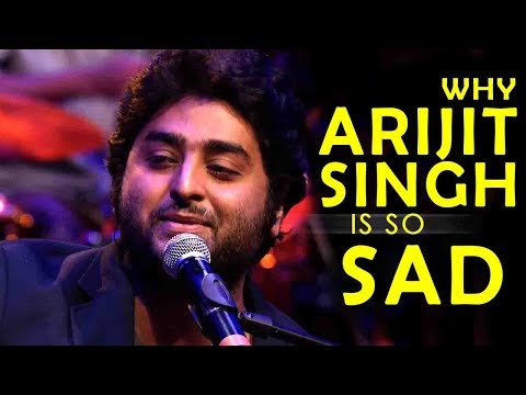 LETS TALK ABOUT ARIJIT SINGH AND HIS SAD SONGS